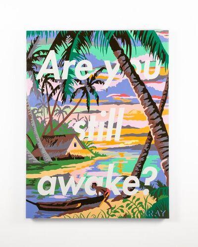 XRAY, 'Are You Still Awake?', 2020