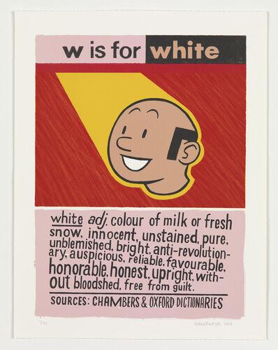Anton Kannemeyer, 'W is for White', 2008