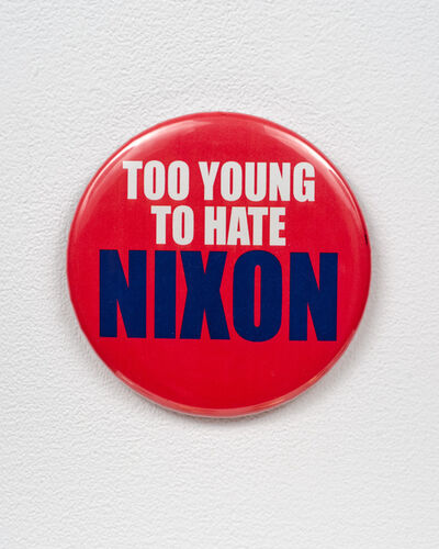 "Cary Leibowitz (""Candy Ass""), 'Too Young to Hate Nixon', c. 2015"