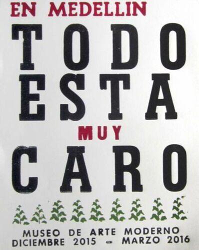 Antonio Caro, 'En Medellín todo está muy caro ', 2015
