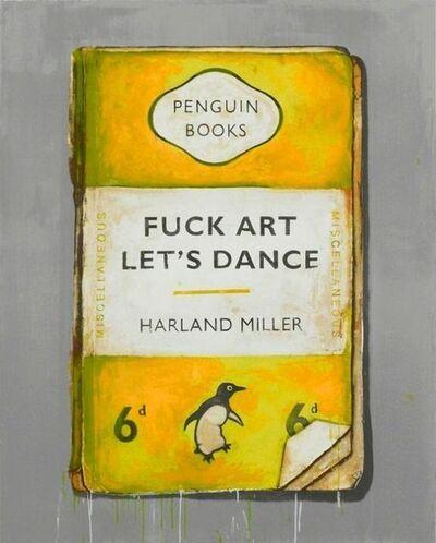 Harland Miller, 'Fuck Art Lets Dance', 2017