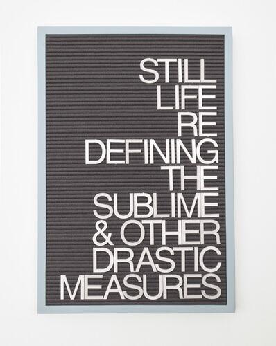 Maynard Monrow, 'Untitled / Drastic Measures', 2016