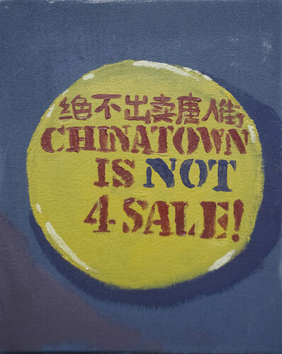 Eddie Arroyo, 'Chinatown is Not 4 Sale!', 2019