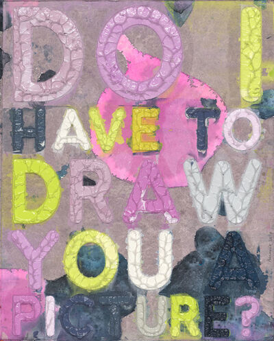 Mel Bochner, 'Do I Have To Draw You A Picture? ', 2019