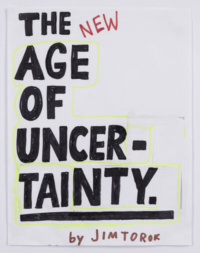 Jim Torok, 'The New Age of Uncertainty', 2016