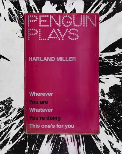 Harland Miller, 'Wherever You Are Whatever You're Doing This One's for You - Original', 2013