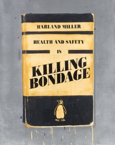 Harland Miller, 'Health And Safety Is Killing Bondage ', 2015
