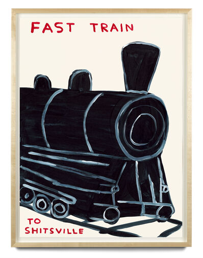 David Shrigley, 'Untitled '(Fast train to Shitsville)'', 2021
