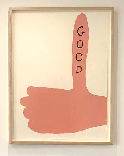 David Shrigley, 'Untitled (Good)', 2017