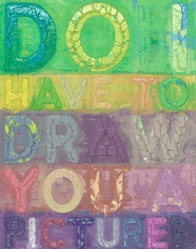 Mel Bochner, 'Do I Have To Draw You a Picture?', 2020