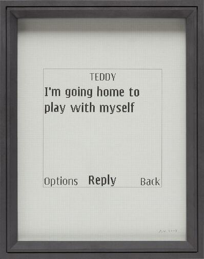 Adam McEwen, 'Untitled Text Msg (Teddy)', 2008
