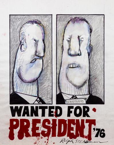 Ralph Steadman, 'Wanted For President', 1976