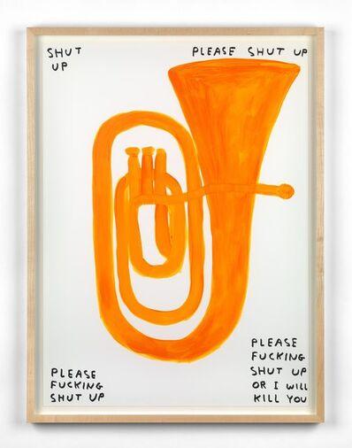 David Shrigley, 'Shut Up', 2018