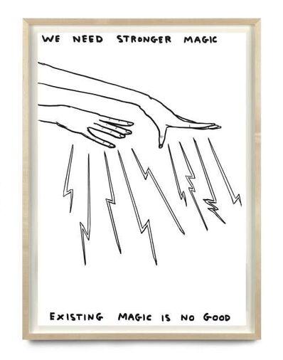 David Shrigley, 'Untitled (We Need Stronger Magic)', 2020