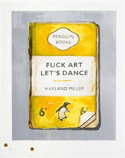 Harland Miller, 'Fuck Art let's Dance', 2017