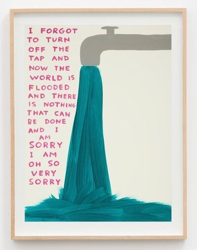 David Shrigley, 'I Forgot To Turn Off The Tap', 2020