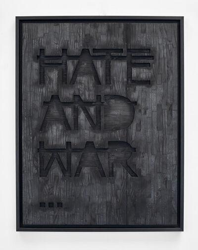 Rero, 'Sans titre (HATE AND WAR...)', 2018