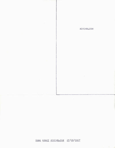 "Lenka Clayton, '""Book About Minimalism"" in the series ""Typewriter Drawings""', 2017"