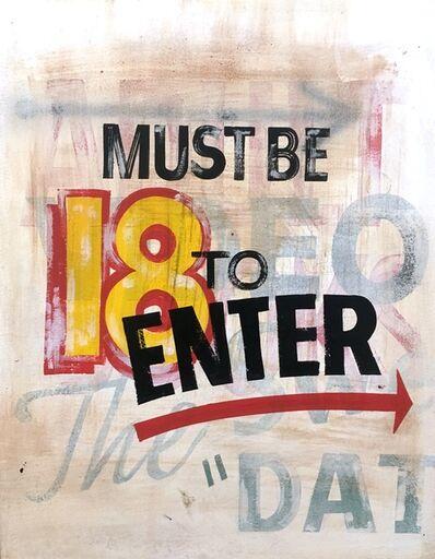 Joe Lotto, '18 to Enter', 2019
