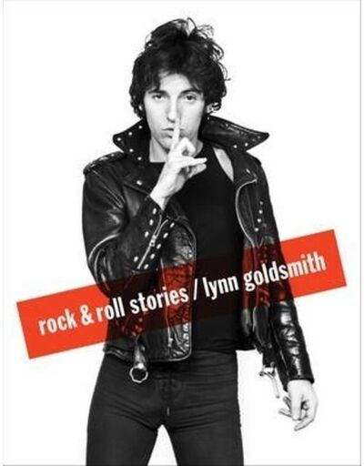 Lynn Goldsmith, 'Rock & Roll Stories by Lynn Goldsmith (Signed)', 2013