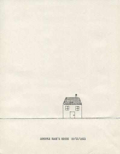 Lenka Clayton, 'Someone Else's House', 2015