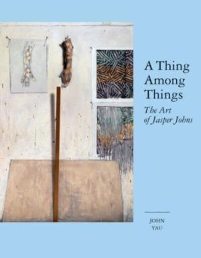 Jasper Johns, 'A Thing Among Things: The Art of Jasper Johns', 2008