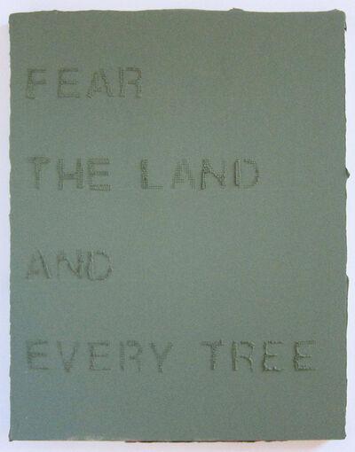 Duane Slick, 'Fear the Land', 2016
