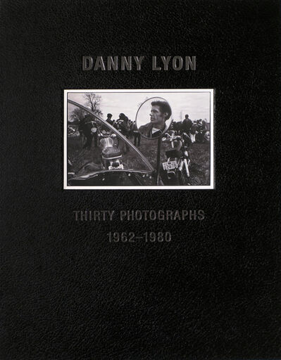 Danny Lyon, 'Danny Lyon: Thirty Photographs, 1962-1980, Portfolio', 2019
