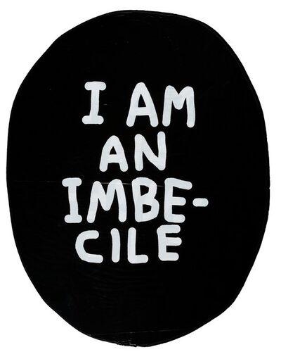 David Shirgley X Dismaland, 'I Am an Imbecile, balloon from Dismaland', 2015