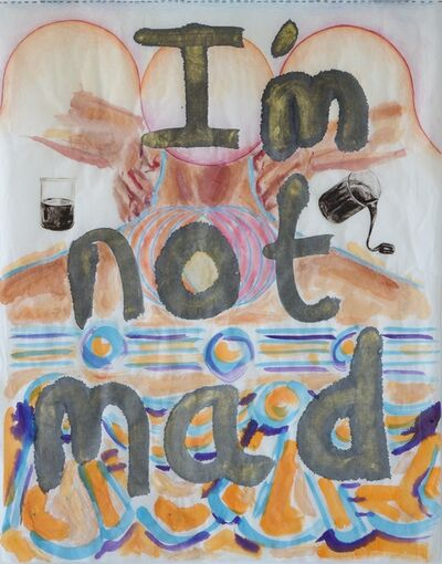 Maria Pask, 'I'm not Mad', 2020