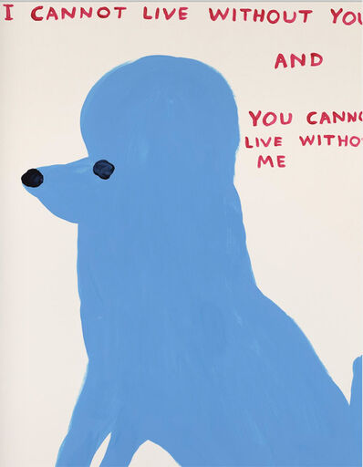 David Shrigley, 'I Cannot Live Without You', 2019