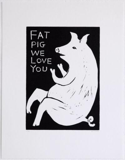 David Shrigley, 'Fat Pig, We love you', 2020