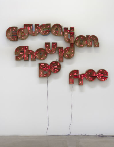 Andrea Bowers, 'Education Should be Free', 2016