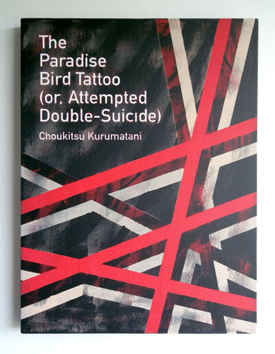 Heman Chong, 'The Paradise Bird Tattoo (or, Attempted Double-Suicide) / Choukitsu Kurumatani', 2013