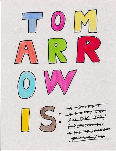 Jim Torok, 'Tomarrow Is', 2015