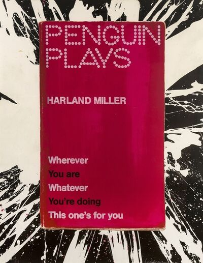 Harland Miller, 'Wherever You Are Whatever You're Doing This One's For You', 2013