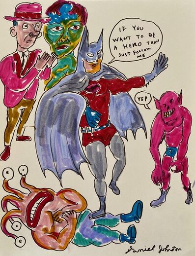 Daniel Johnston, 'If You Want to be a Hero', 2010