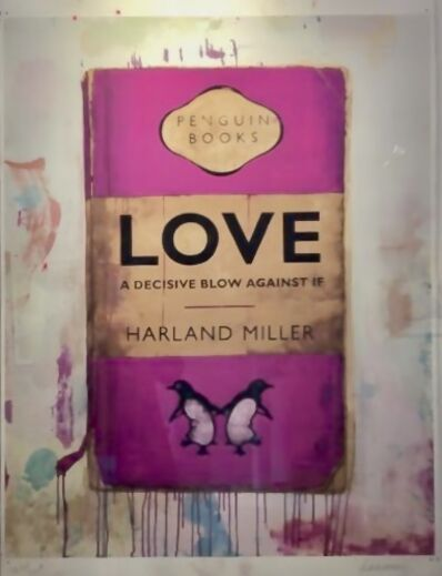 Harland Miller, 'Hand Finished - LOVE, A Decisive Blow Against If .....', 2019