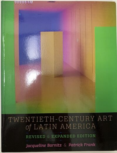 917 Fine Arts Corp., 'Twentieth-Century Art of Latin America: Revised and Expanded Edition (The William and Bettye Nowlin Art, History, and Culture of the Western Hemisphere) Revised and Expanded Edition', 2015