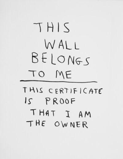 David Shrigley, 'This Wall Belongs To Me', 2014
