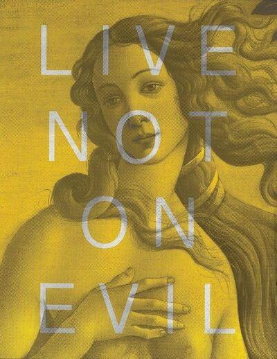 Massimo Agostinelli, 'Live Not On Evil', 2015