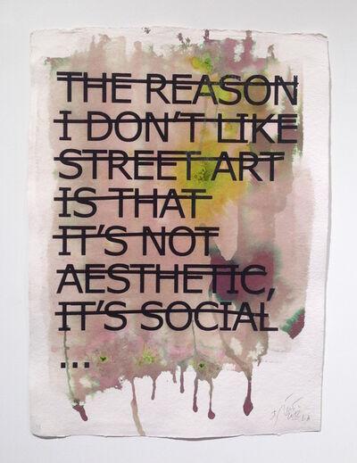 Rero, 'The Reason Why I Don't Like Street Art', 2012