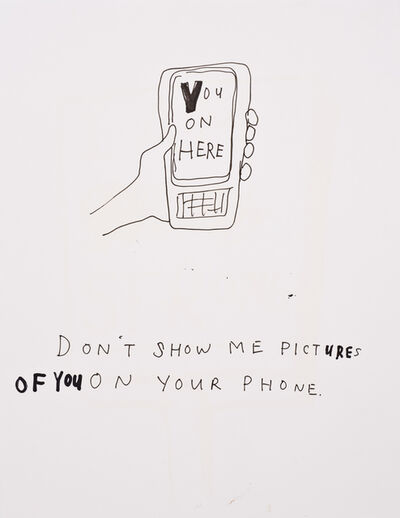 Jim Torok, 'Don't Show Me Pictures of You on Your Phone', 2014