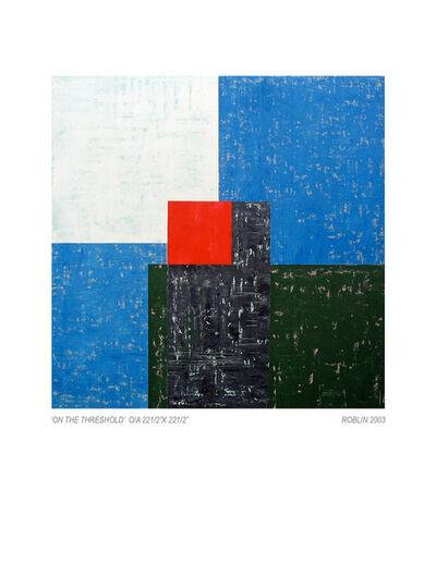 Richard Roblin, 'On The Threshold', 2003
