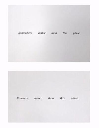 Felix Gonzalez-Torres, 'Nowhere Better Than This Place, Somewhere Better Than This Place', 1990