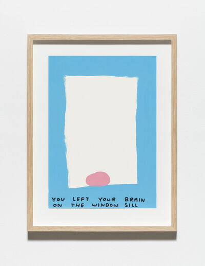 David Shrigley, 'Untitled (You left your brain)', 2019