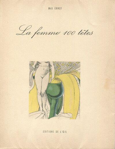 Max Ernst, 'La Femme 100 Têtes', 1956
