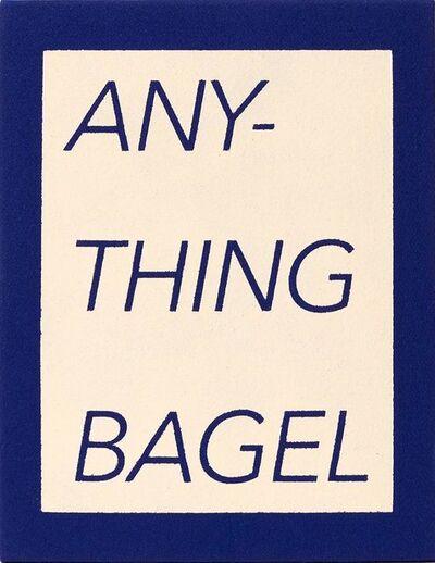 Ben Skinner, 'Anything Bagel', 2017
