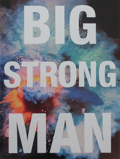 Cali Thornhill Dewitt, 'Big Strong Man', 2016