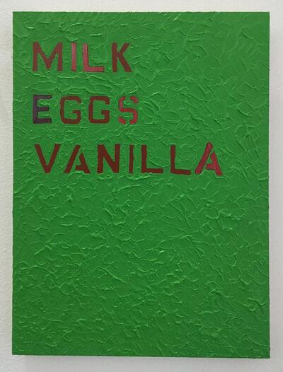 Patrick Chamberlain, 'Milk, Eggs, Vanilla', 2015